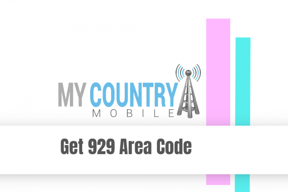 Get 929 Area Code - My Country Mobile