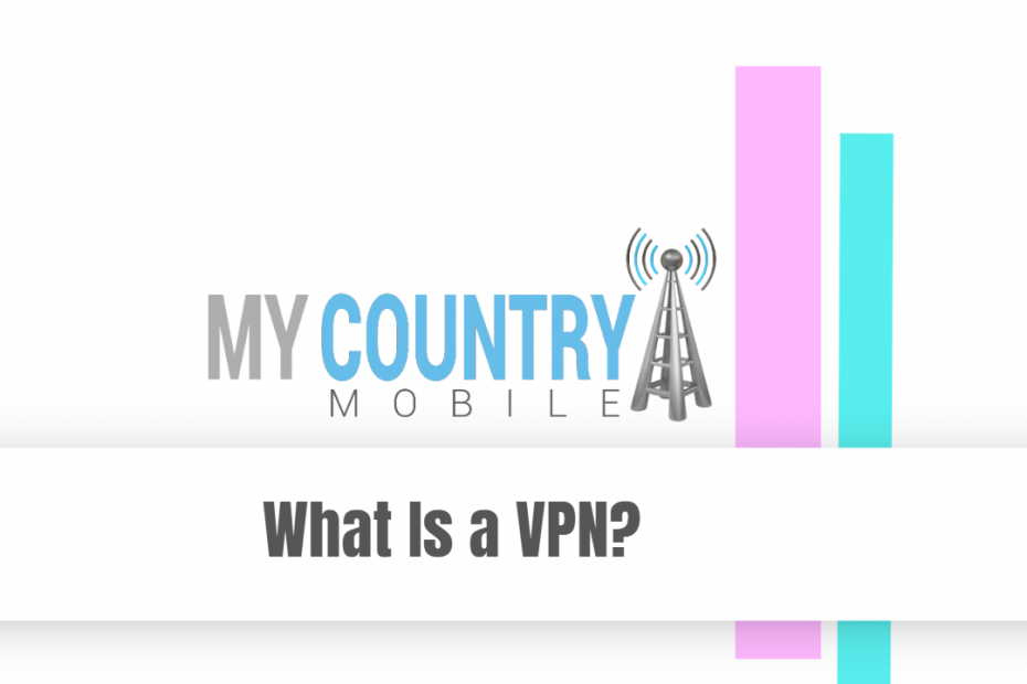 SEO title preview: What Is a VPN? - My Country Mobile