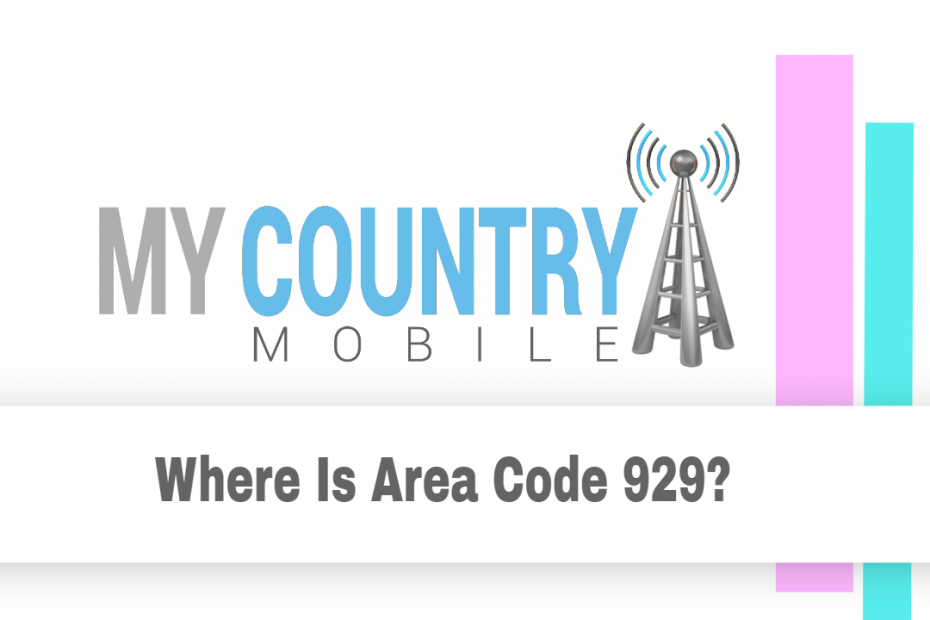 Where Is Area Code 929? - My Country Mobile