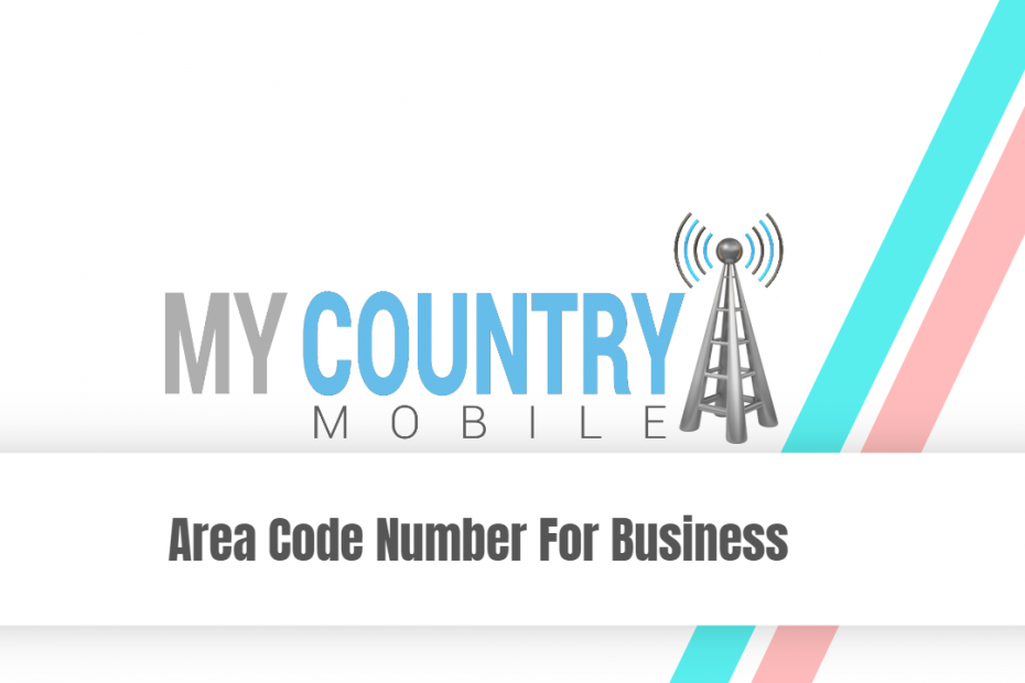 Area Code Number For Business - My Country Mobile