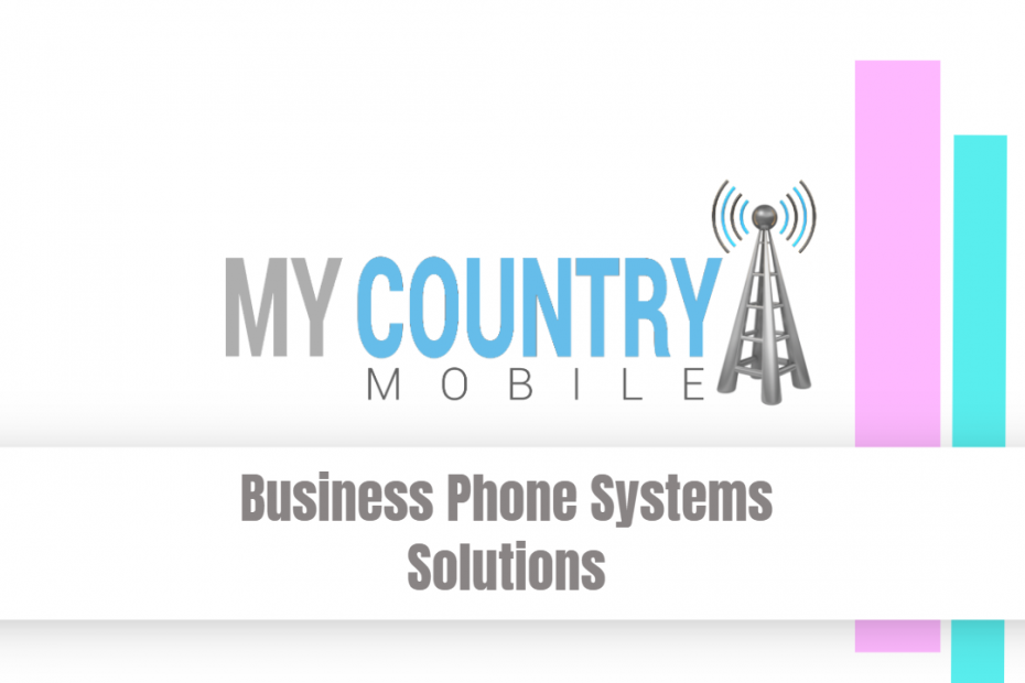 Business Phone Systems Solutions - My Country Mobile
