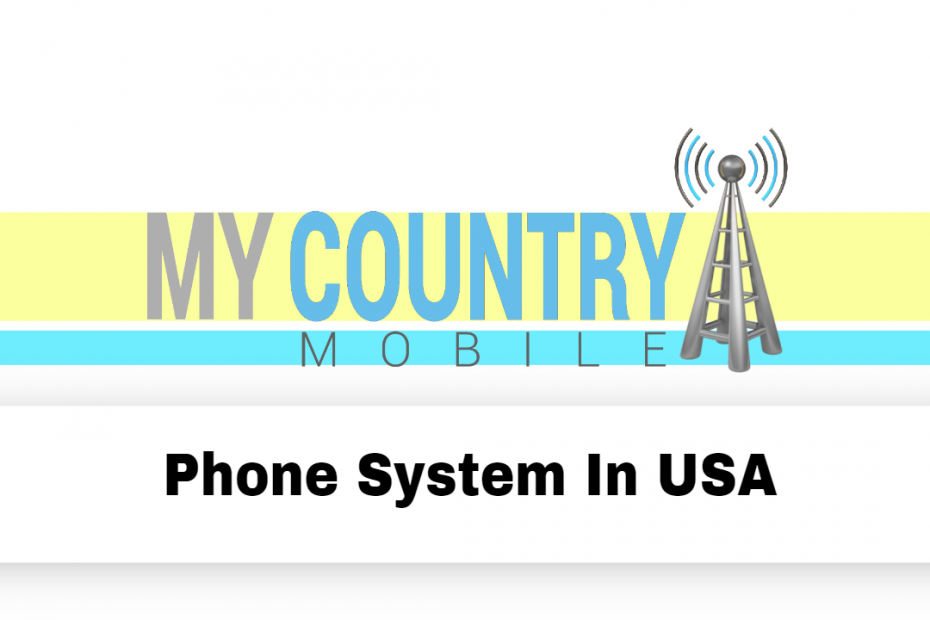 Phone System In USA - My Country Mobile