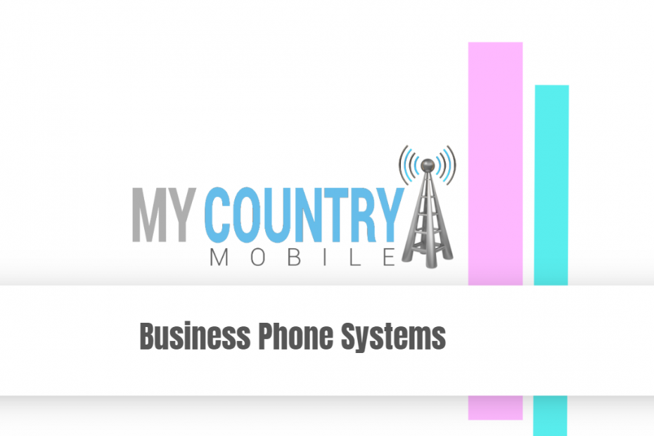 Business Phone Systems - My Country Mobile