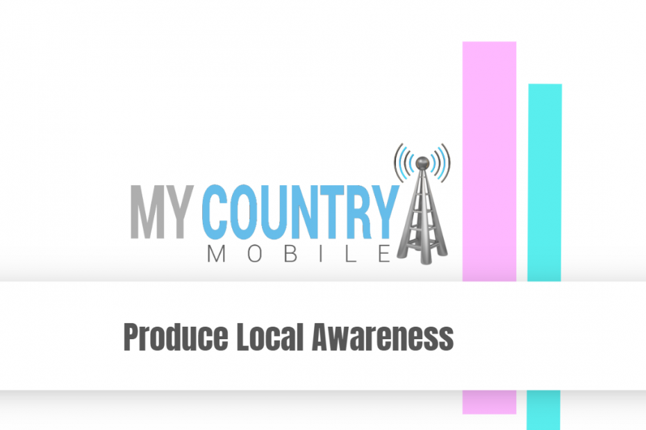 Produce Local Awareness - My Country Mobile