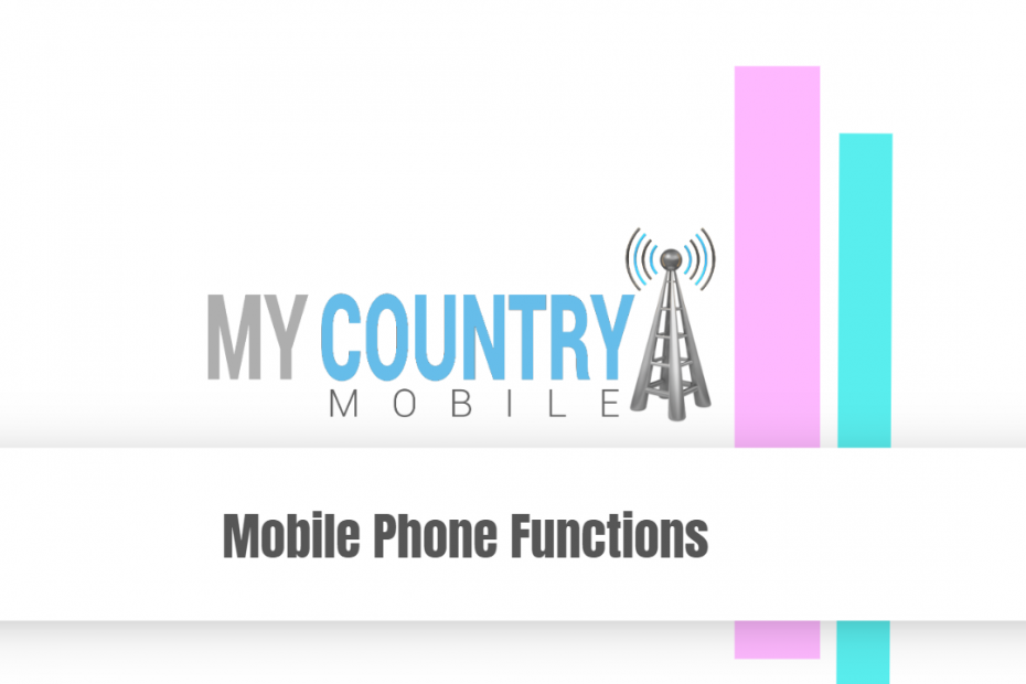 Mobile Phone Functions - My Country Mobile