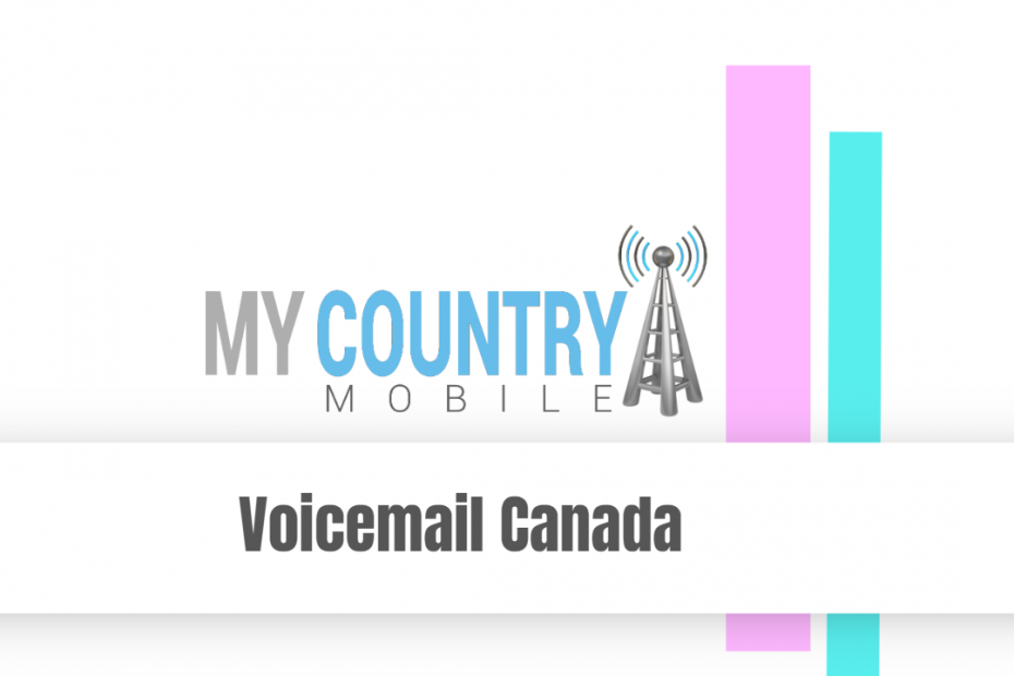 Voicemail Canada - My Country Mobile