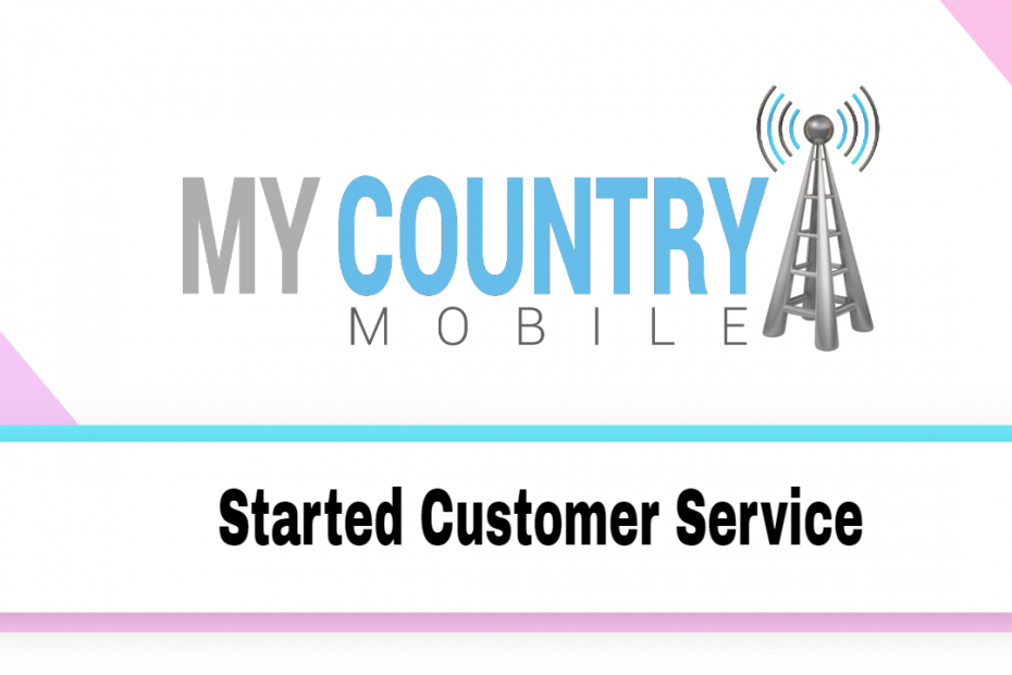 Started Customer Service - My Country Mobile