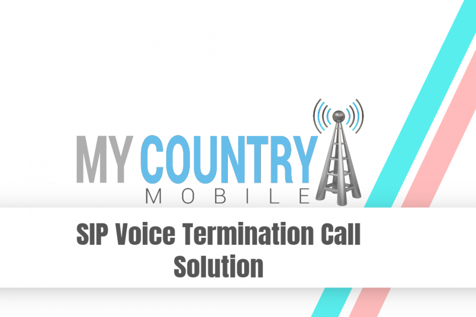 SIP Voice Termination Call Solution - My Country Mobile
