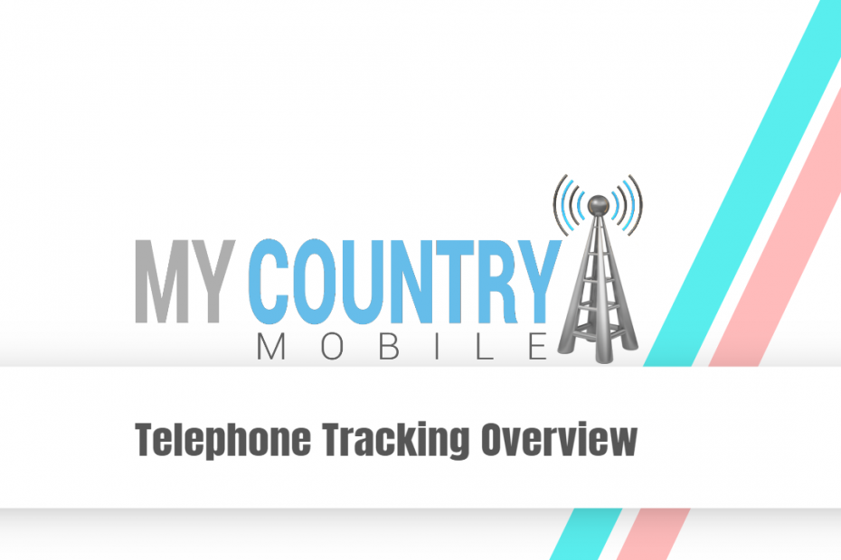 Telephone Tracking Overview - My Country Mobile