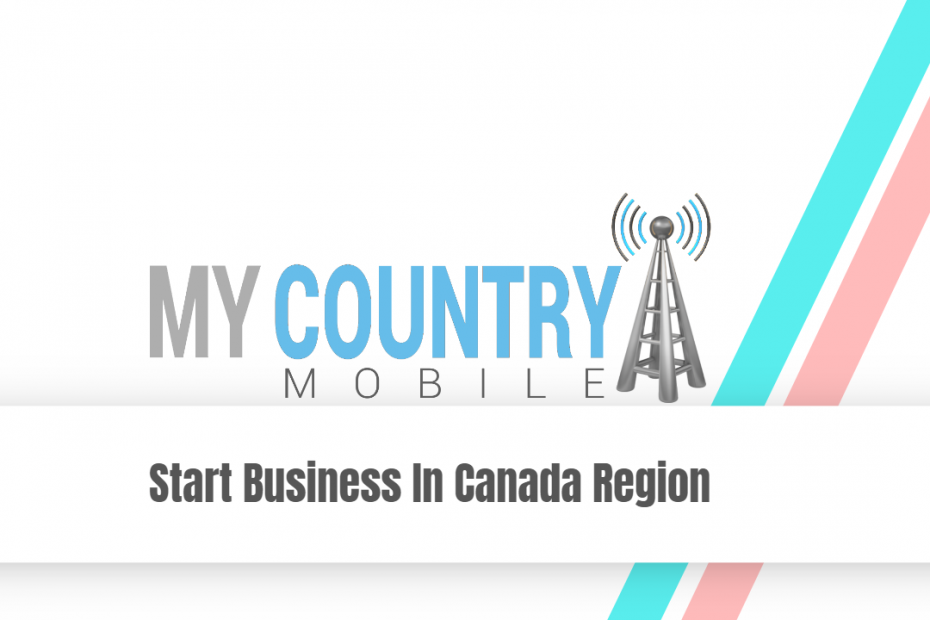 Start Business In Canada Region - My Country Mobile