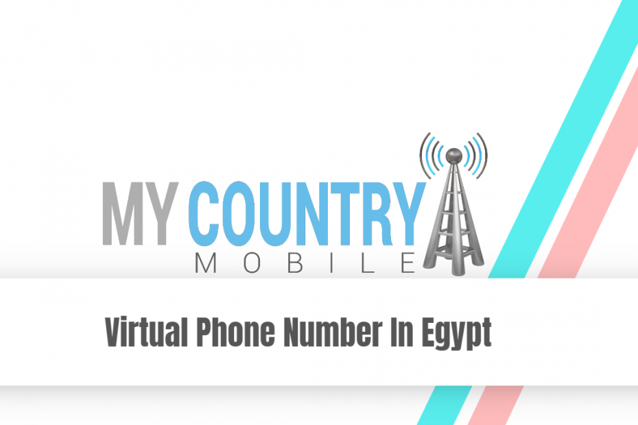 Virtual Phone Number In Egypt - My Country Mobile