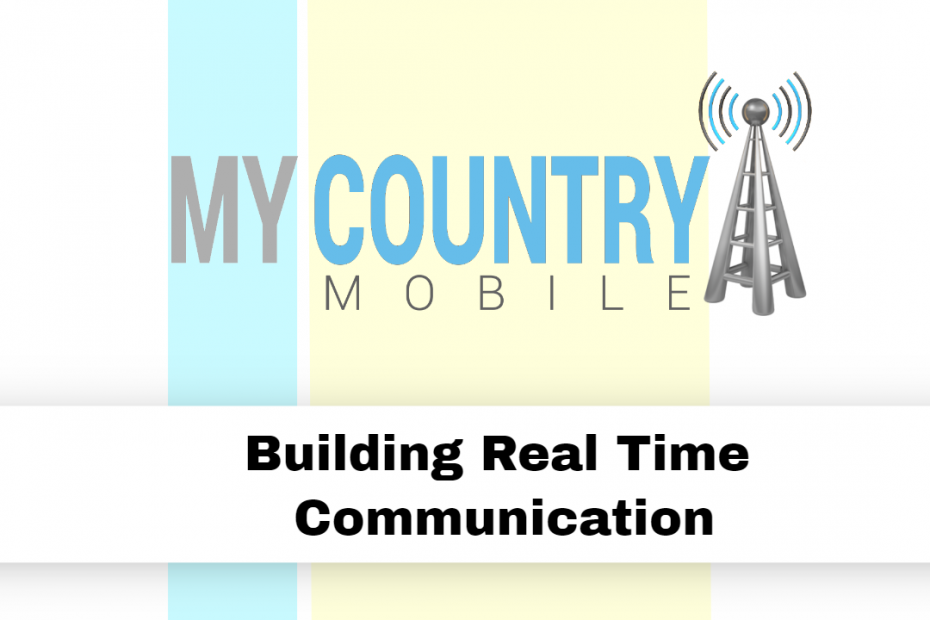 Building Real Time Communication - My Country Mobile