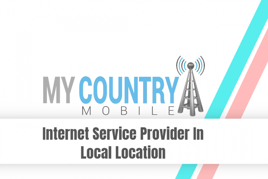 Internet Service Provider In Local Location - My Country Mobile