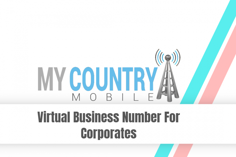 Virtual Business Number For Corporates - My Country Mobile