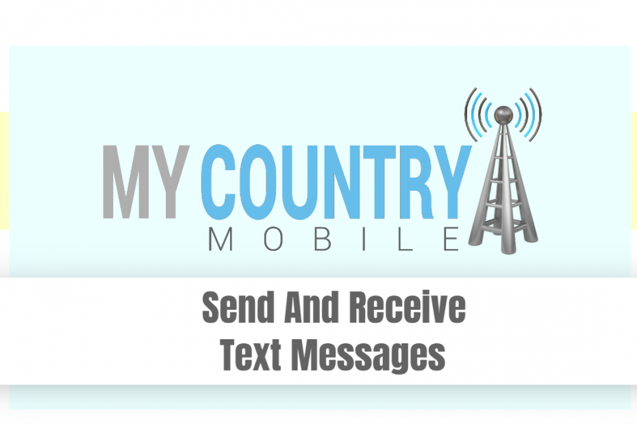 Send And Receive Text Messages - My Country Mobile