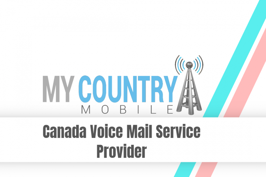 Canada Voice Mail Service Provider - My Country Mobile
