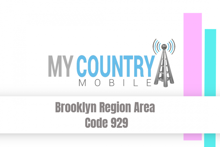 Brooklyn Region Area Code 929 - My Country Mobile